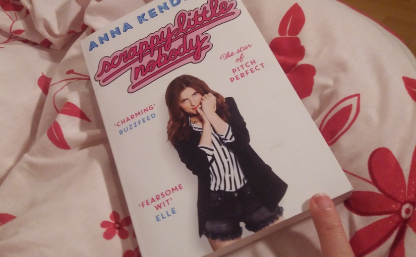 Scrappy Little Nobody by Anna Kendrick | Review