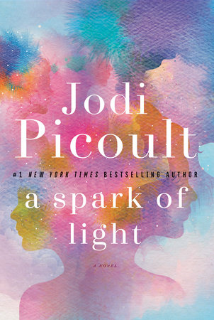 A Spark of Light by Jodi Picoult* | Review