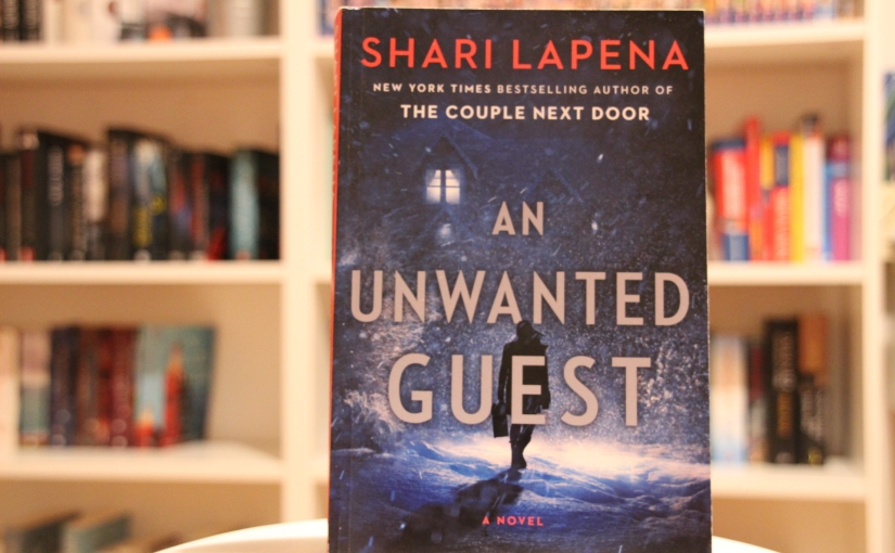An Unwanted Guest by Shari Lapena | Review