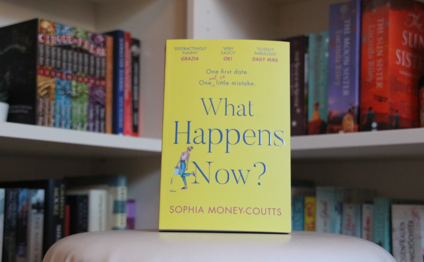 What Happens Now? by Sophia Money-Coutts | Review